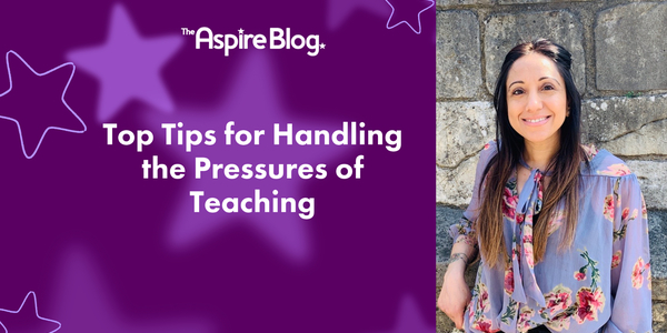 Top Tips For Handling The Pressures Of Teaching